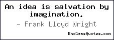 An idea is salvation by imagin