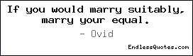 If you would marry suitably, m